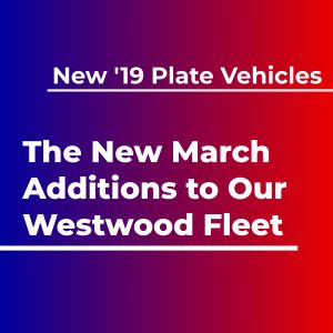 The New 2019 Additions To Westwood's Car & Van Hire Fleet Are Here